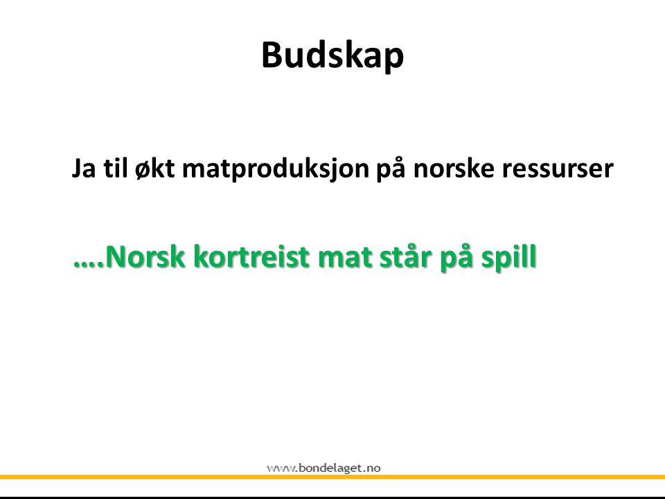 Budskap ….Norsk kortreist mat står på spill