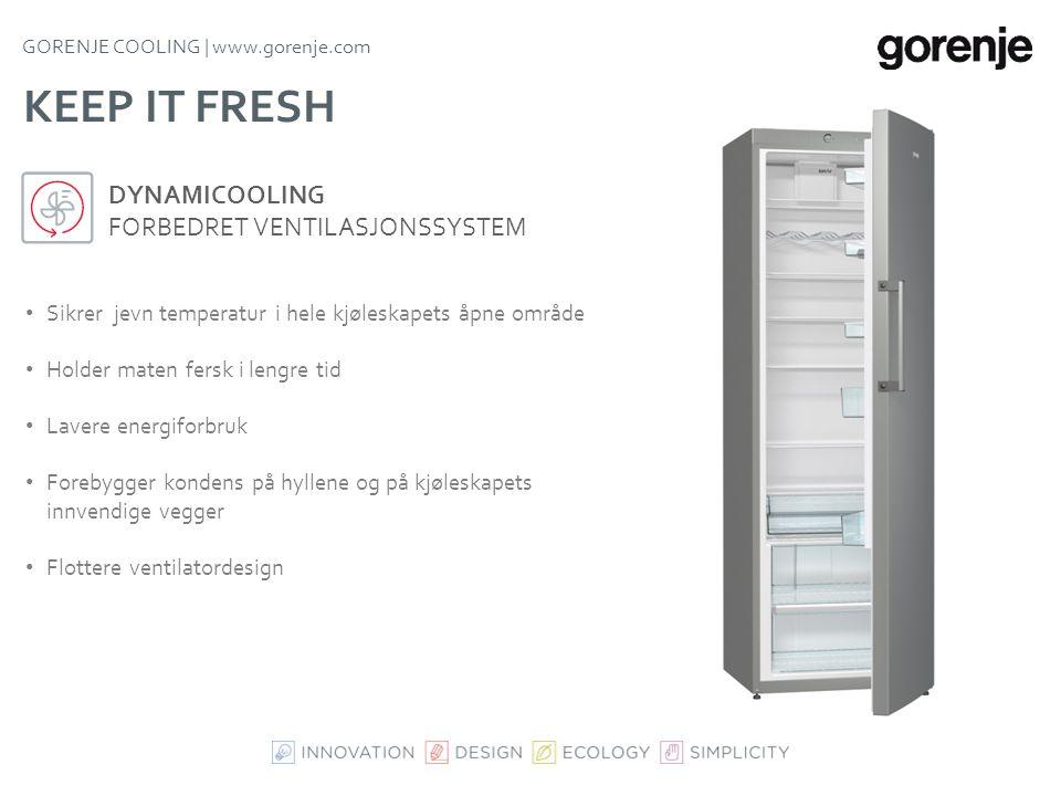 Keep it fresh DynamiCooling Forbedret ventilasjonssystem
