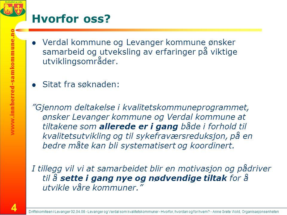 Hvorfor oss Verdal kommune og Levanger kommune ønsker samarbeid og utveksling av erfaringer på viktige utviklingsområder.