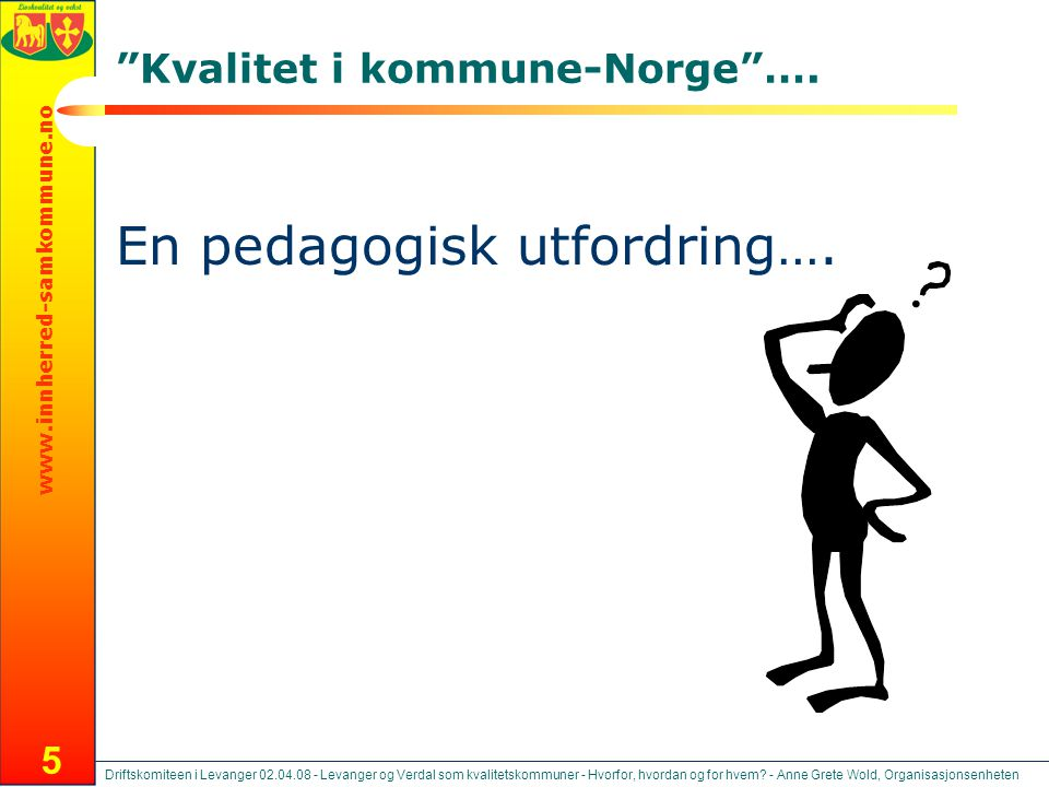 Kvalitet i kommune-Norge ….