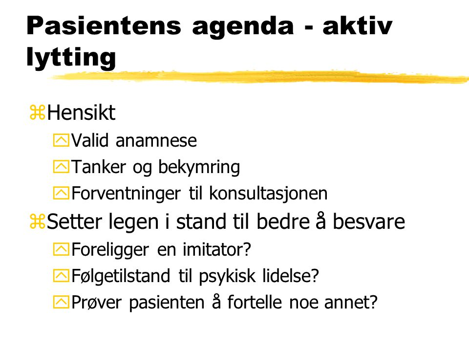 Pasientens agenda - aktiv lytting