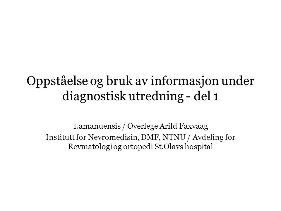 Oppståelse og bruk av informasjon under diagnostisk utredning - del 1