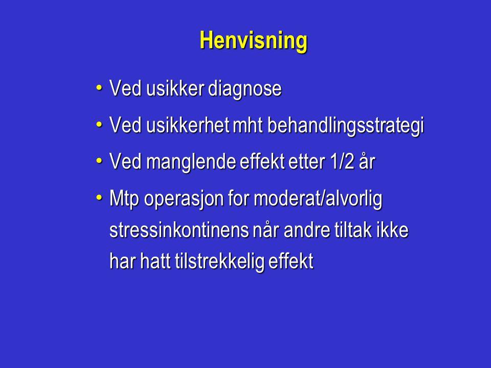 Henvisning Ved usikker diagnose Ved usikkerhet mht behandlingsstrategi