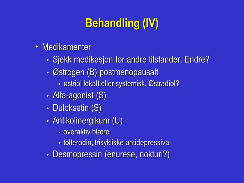 Behandling (IV) Medikamenter
