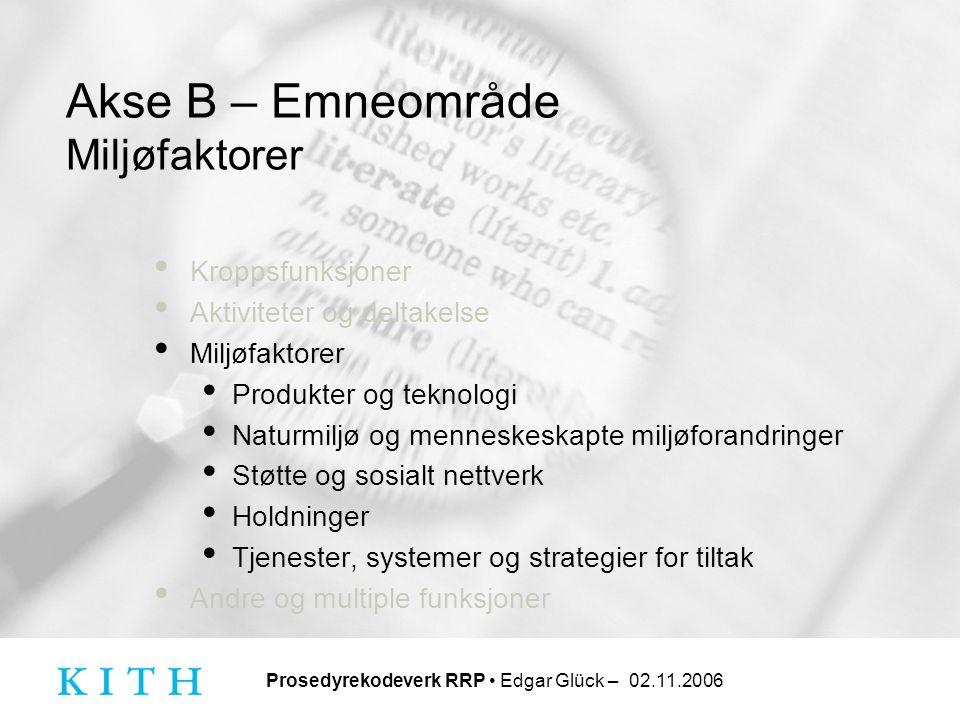 Akse B – Emneområde Miljøfaktorer