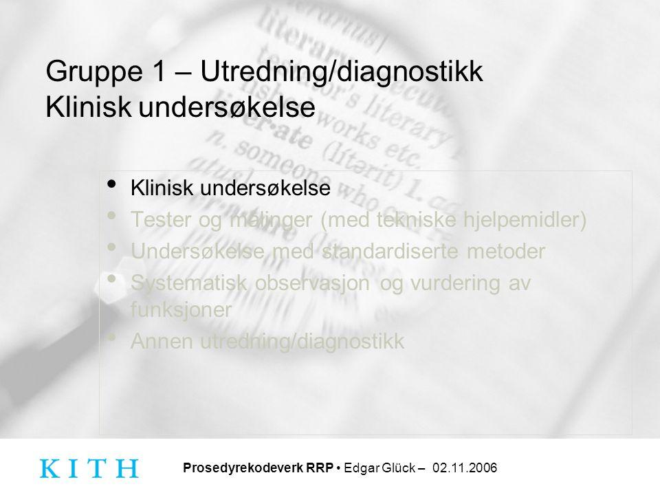 Gruppe 1 – Utredning/diagnostikk Klinisk undersøkelse