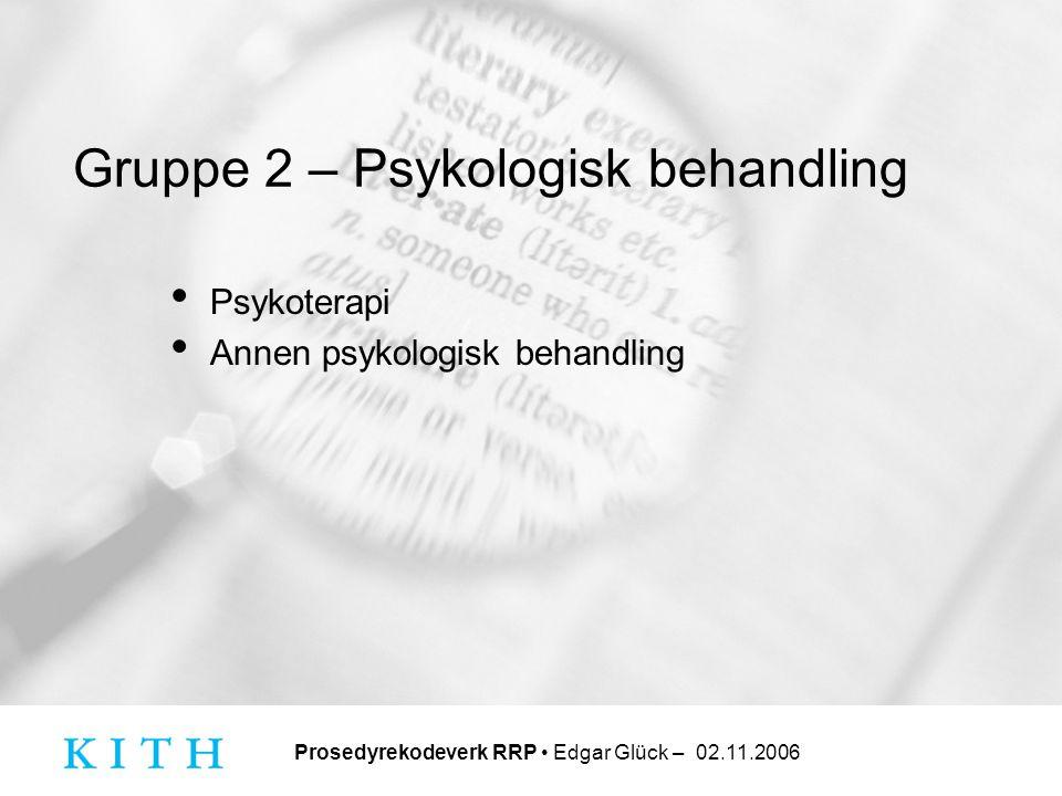 Gruppe 2 – Psykologisk behandling