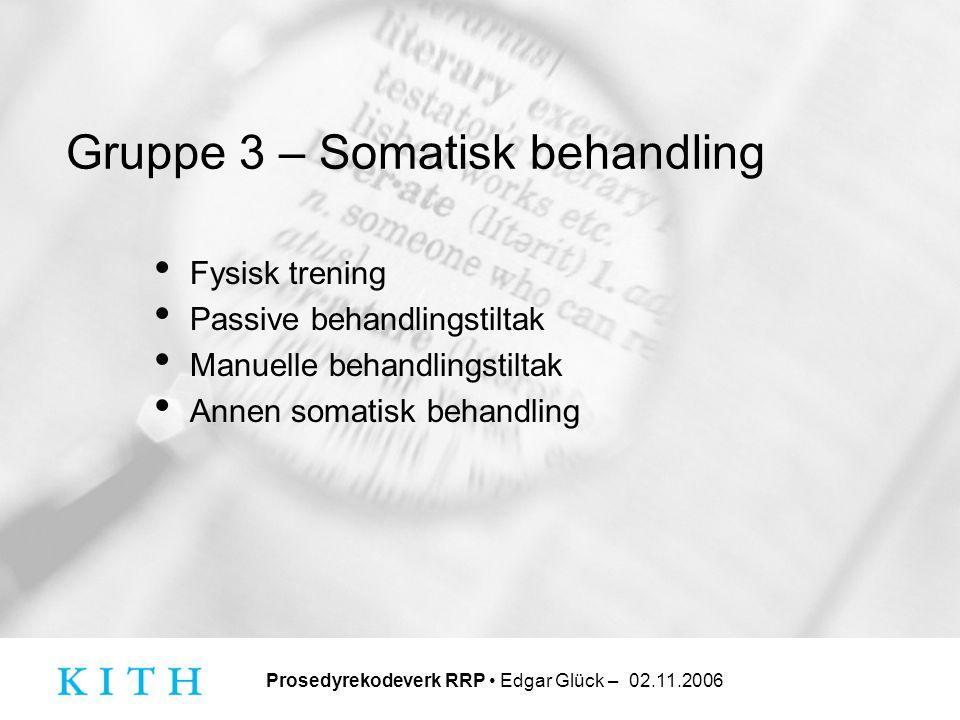 Gruppe 3 – Somatisk behandling
