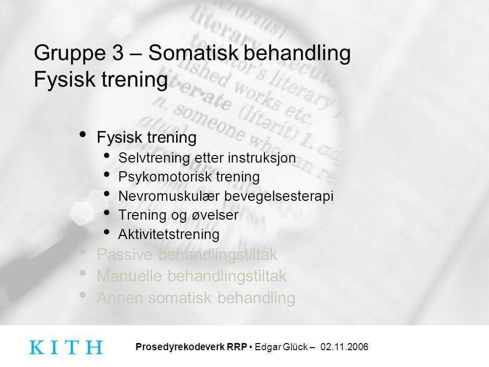 Gruppe 3 – Somatisk behandling Fysisk trening