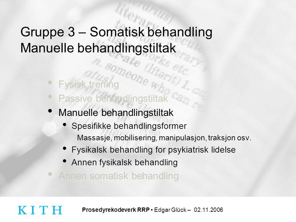 Gruppe 3 – Somatisk behandling Manuelle behandlingstiltak