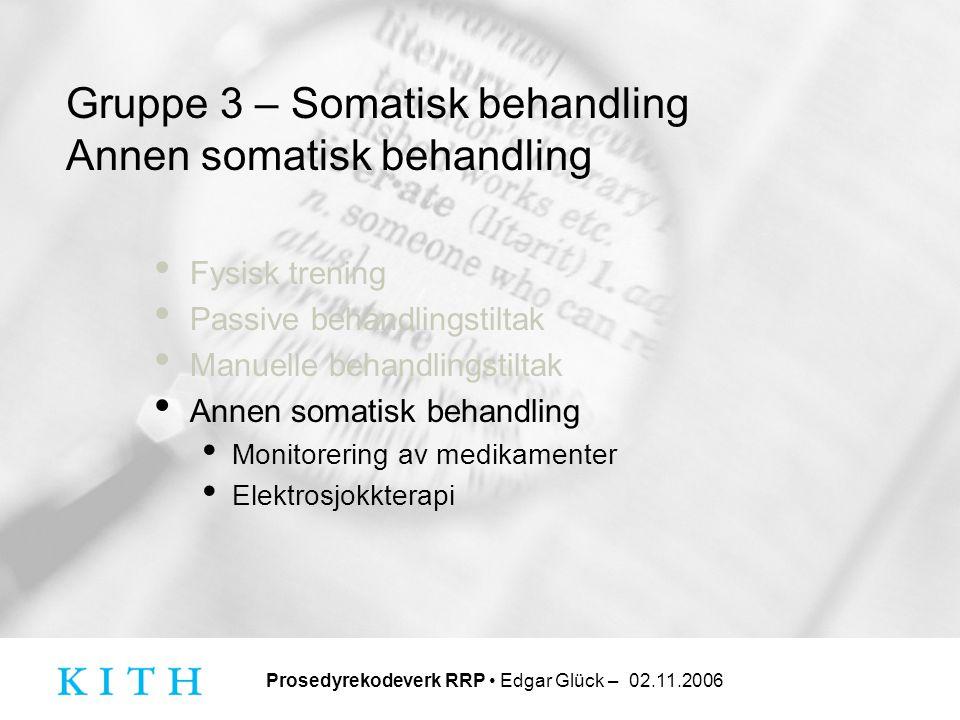 Gruppe 3 – Somatisk behandling Annen somatisk behandling