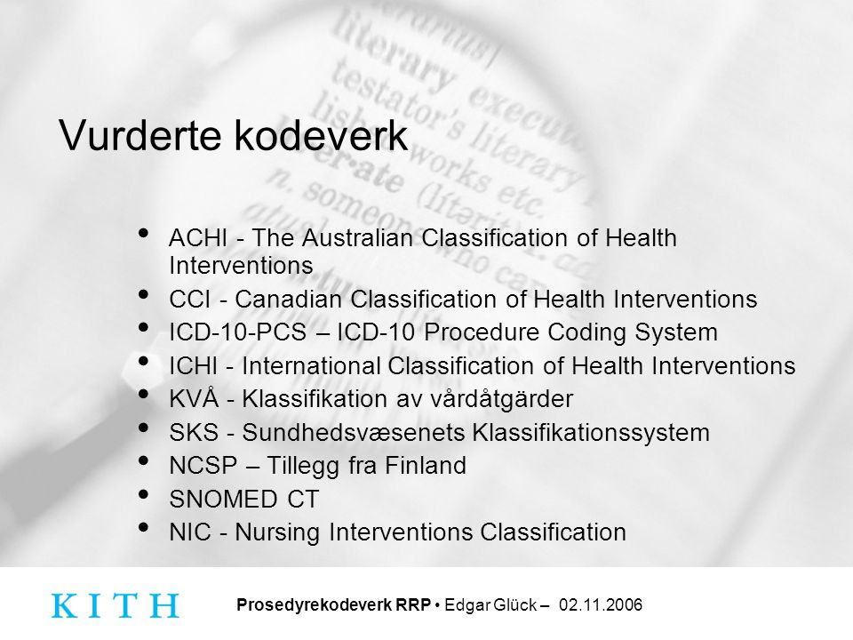 Vurderte kodeverk ACHI - The Australian Classification of Health Interventions. CCI - Canadian Classification of Health Interventions.