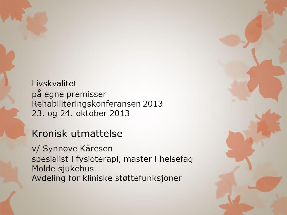 Livskvalitet. på egne premisser. Rehabiliteringskonferansen 2013. 23