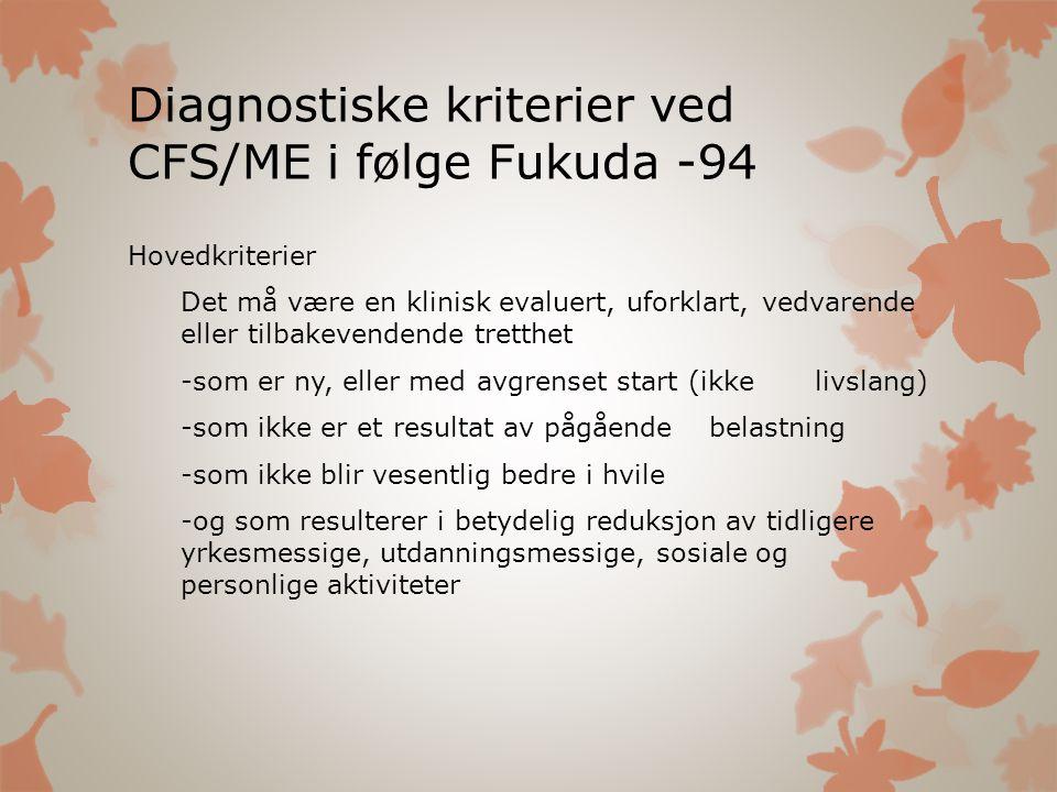 Diagnostiske kriterier ved CFS/ME i følge Fukuda -94
