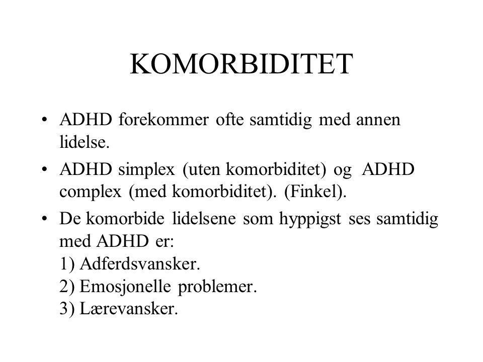 KOMORBIDITET ADHD forekommer ofte samtidig med annen lidelse.