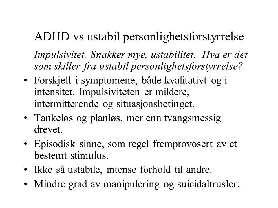 ADHD vs ustabil personlighetsforstyrrelse