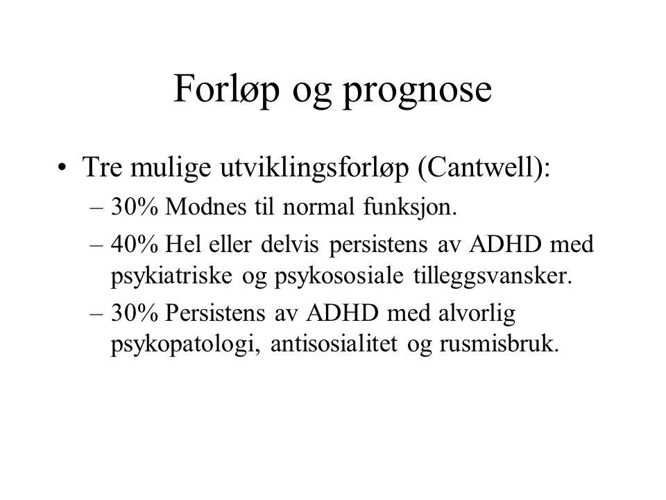 Forløp og prognose Tre mulige utviklingsforløp (Cantwell):