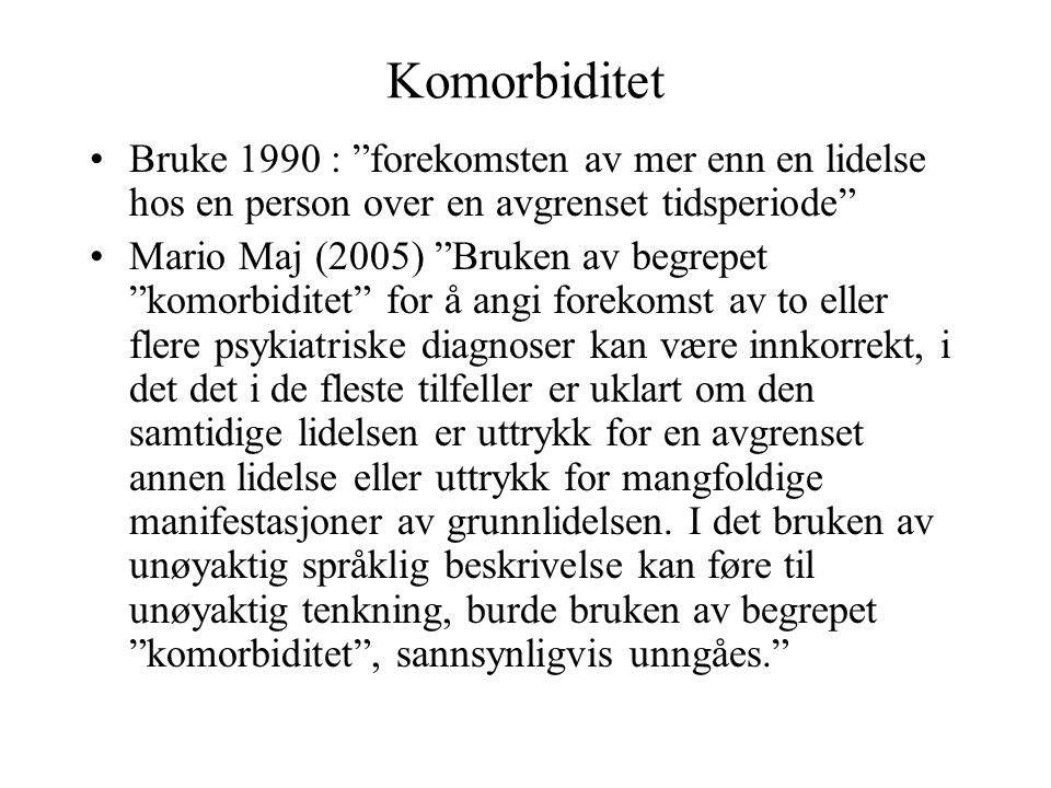 Komorbiditet Bruke 1990 : forekomsten av mer enn en lidelse hos en person over en avgrenset tidsperiode