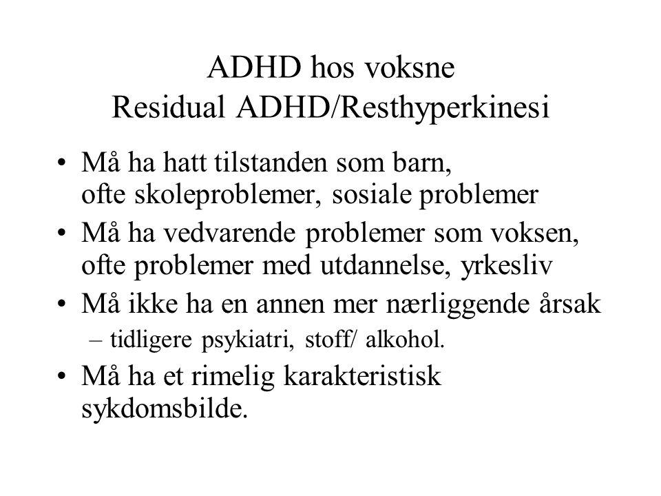 ADHD hos voksne Residual ADHD/Resthyperkinesi