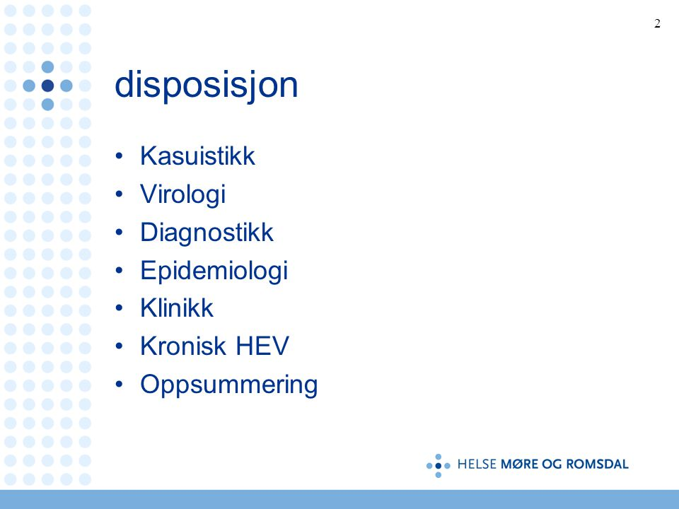 disposisjon Kasuistikk Virologi Diagnostikk Epidemiologi Klinikk