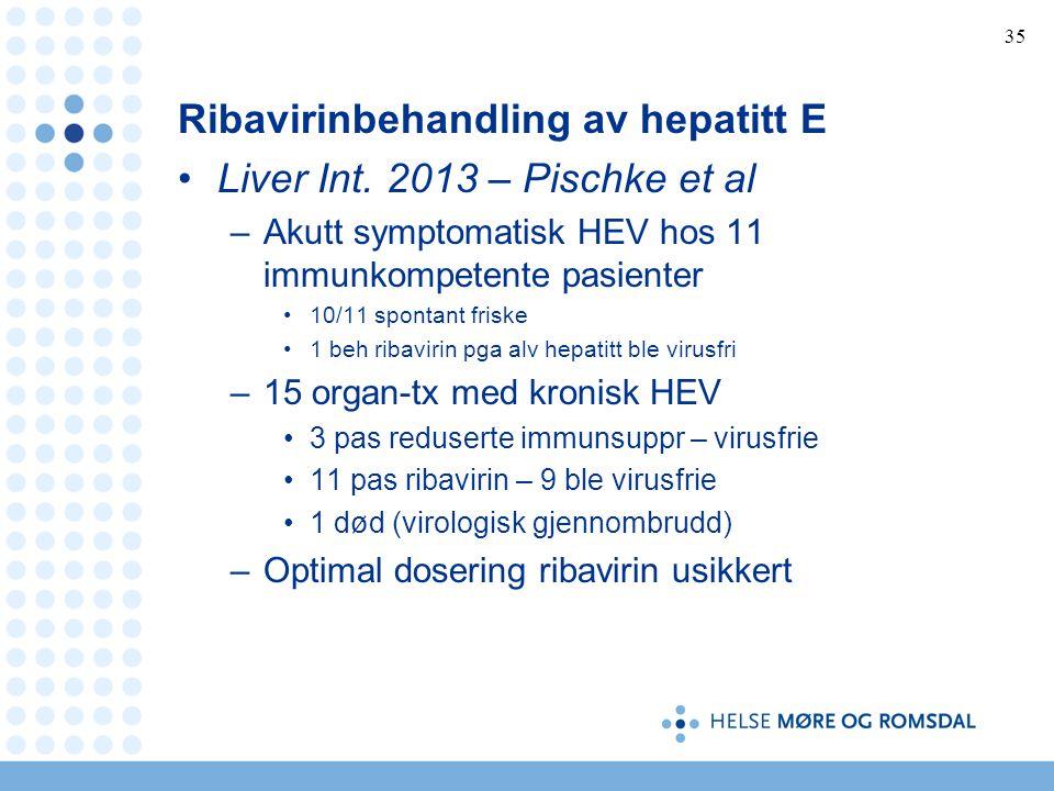 Ribavirinbehandling av hepatitt E Liver Int. 2013 – Pischke et al