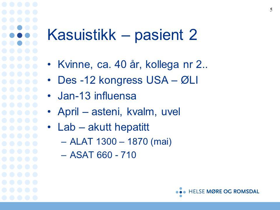 Kasuistikk – pasient 2 Kvinne, ca. 40 år, kollega nr 2..