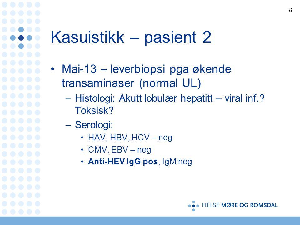 Kasuistikk – pasient 2 Mai-13 – leverbiopsi pga økende transaminaser (normal UL) Histologi: Akutt lobulær hepatitt – viral inf. Toksisk