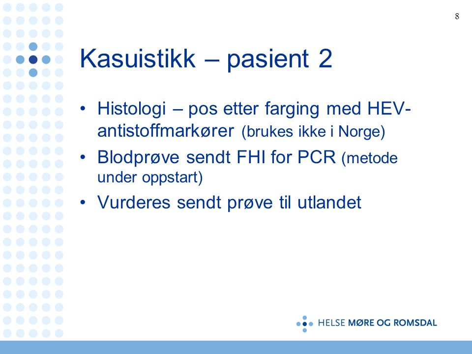 Kasuistikk – pasient 2 Histologi – pos etter farging med HEV-antistoffmarkører (brukes ikke i Norge)