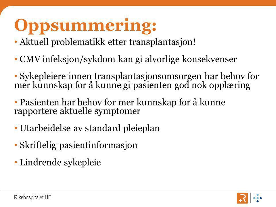 Oppsummering: Aktuell problematikk etter transplantasjon!