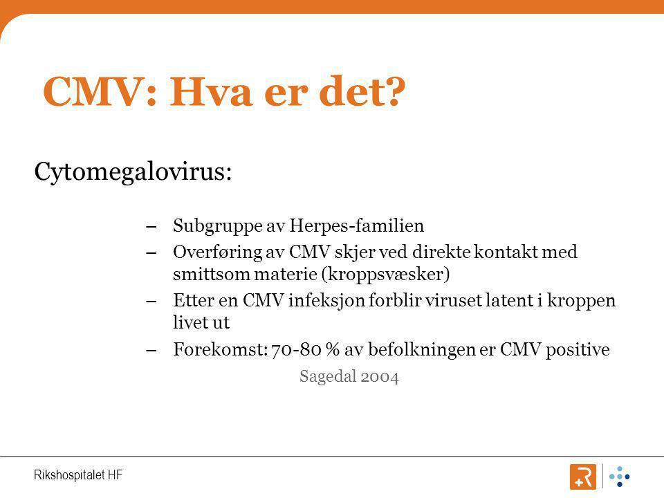 CMV: Hva er det Cytomegalovirus: Subgruppe av Herpes-familien