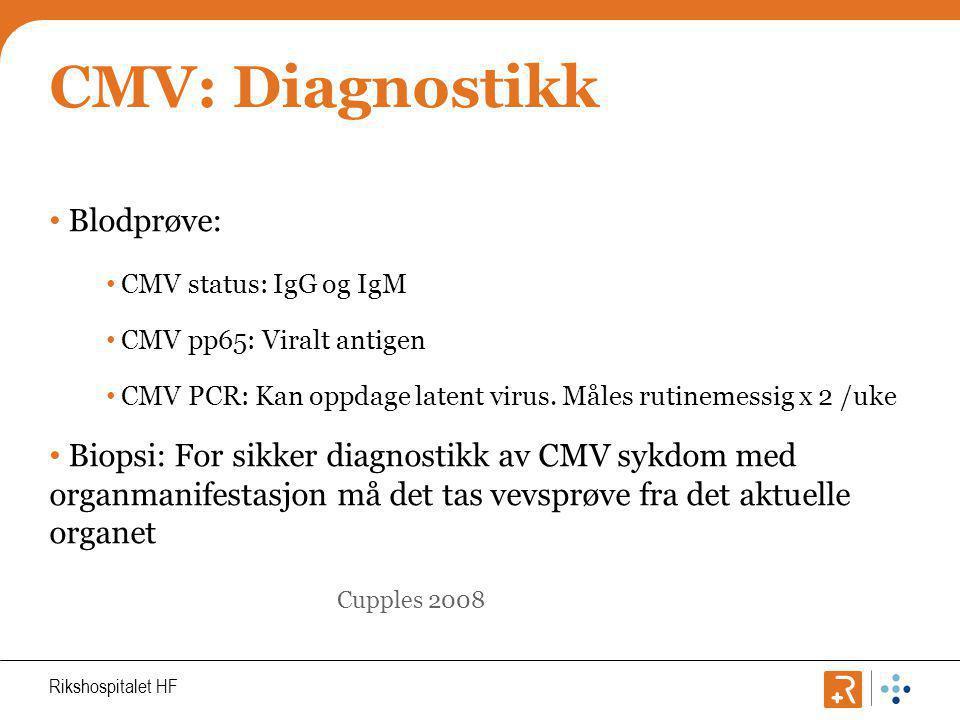 CMV: Diagnostikk Blodprøve: