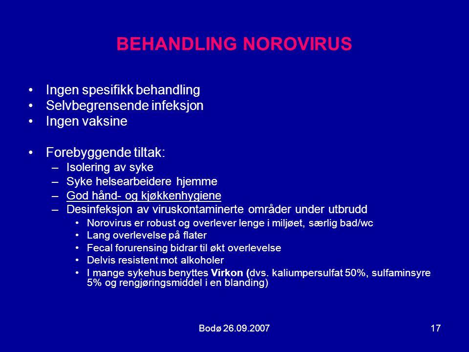BEHANDLING NOROVIRUS Ingen spesifikk behandling