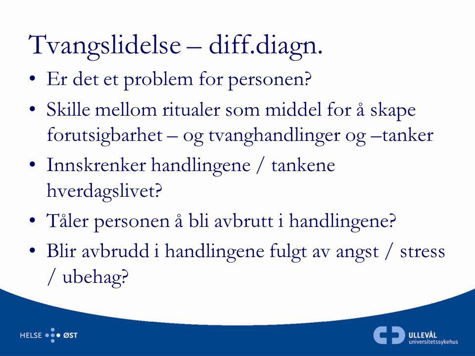 Tvangslidelse – diff.diagn.