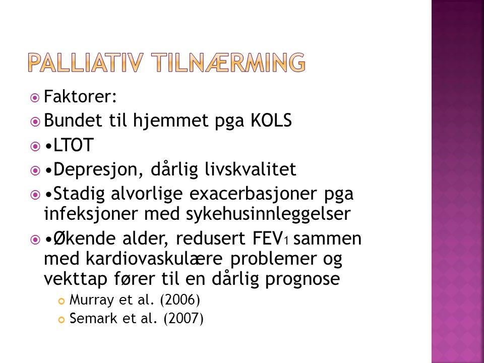 Palliativ tilnærming Bundet til hjemmet pga KOLS •LTOT