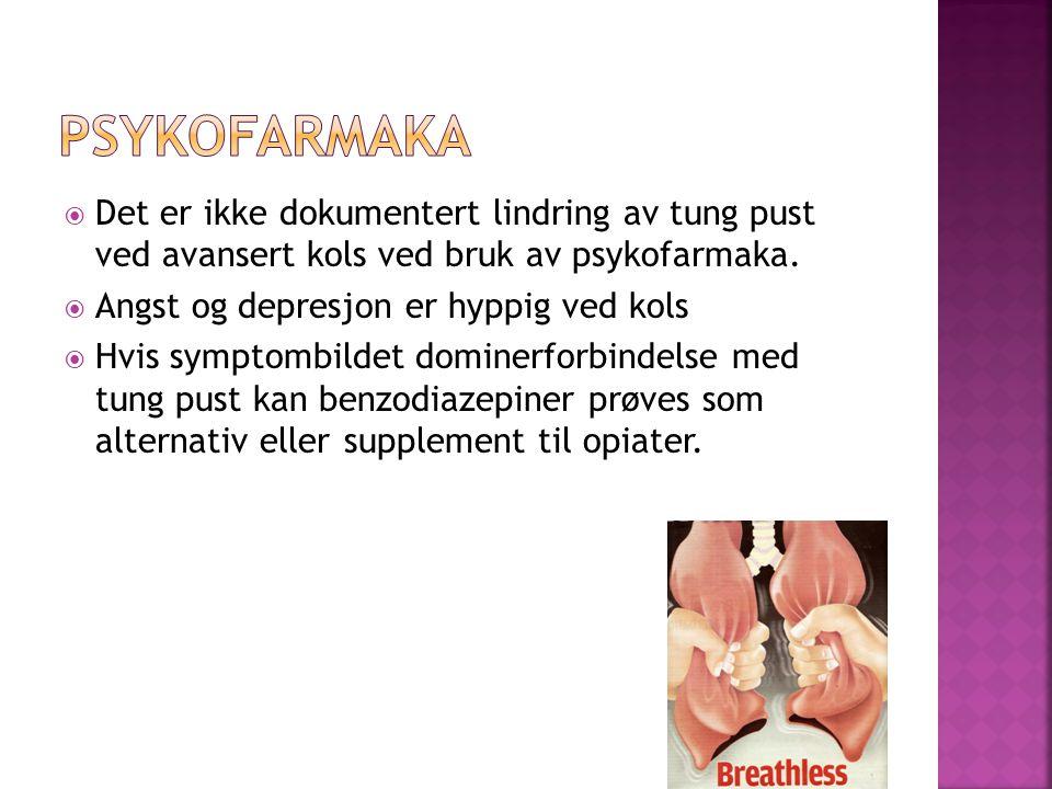 Psykofarmaka Det er ikke dokumentert lindring av tung pust ved avansert kols ved bruk av psykofarmaka.