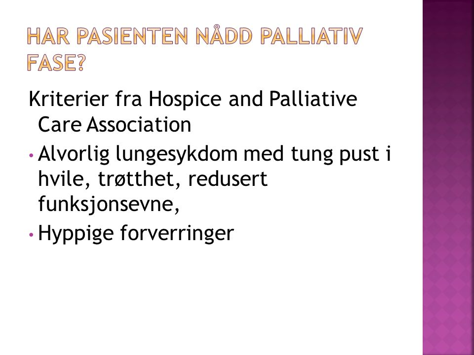Har pasienten nådd palliativ fase
