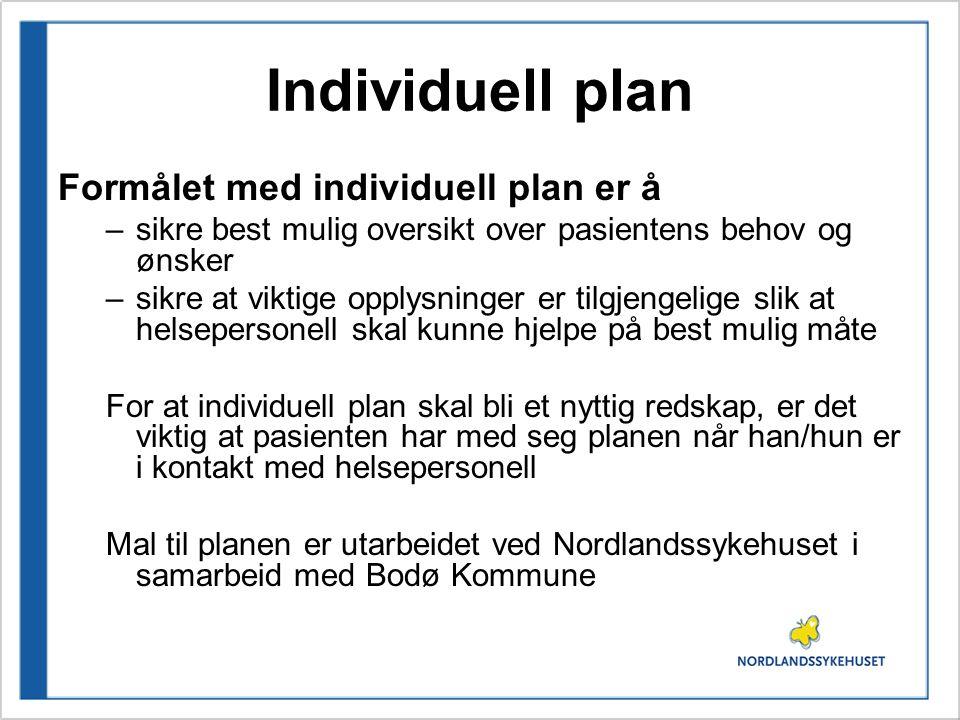 Individuell plan Formålet med individuell plan er å