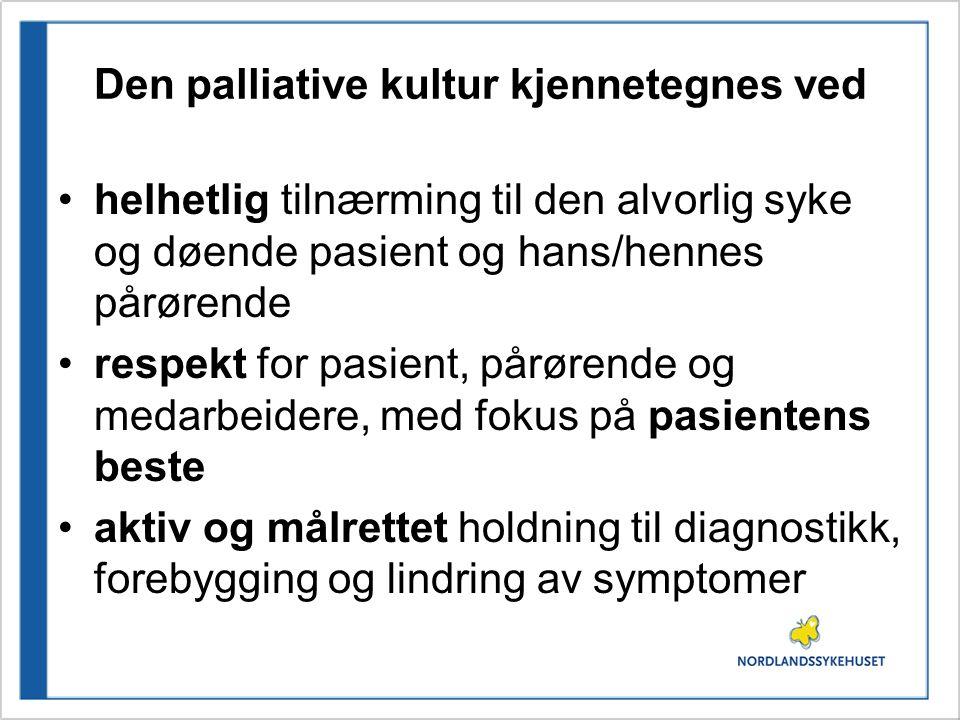 Den palliative kultur kjennetegnes ved