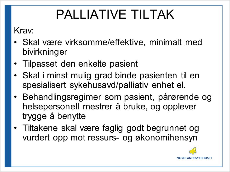 PALLIATIVE TILTAK Krav: