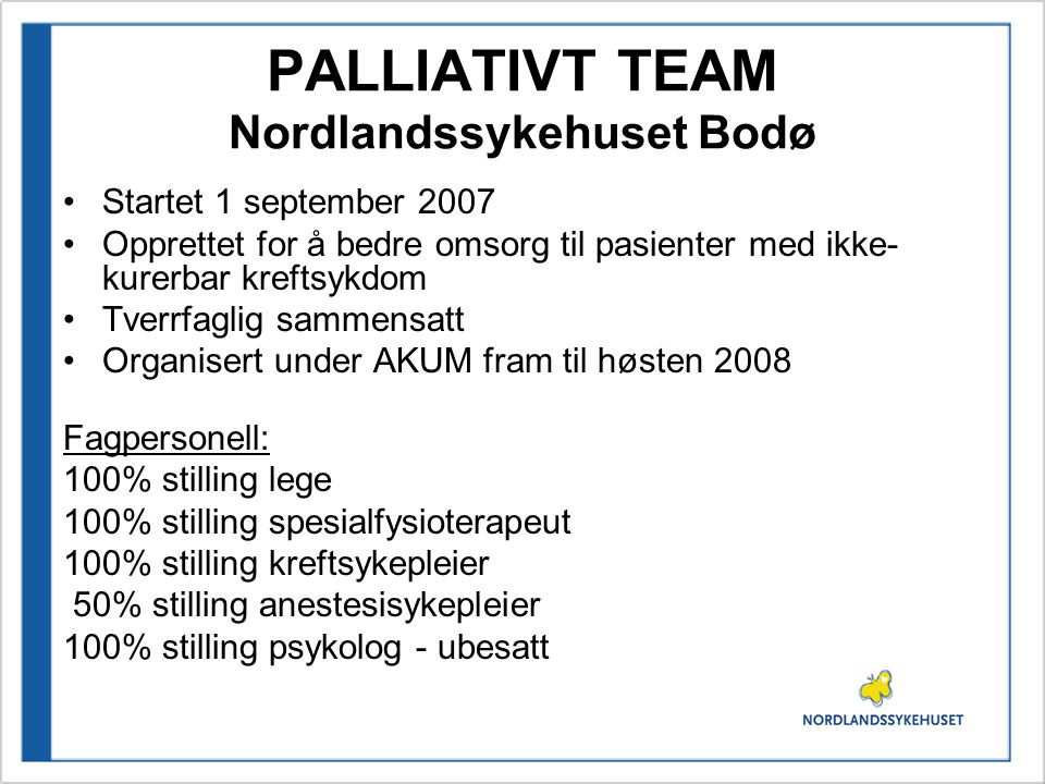 PALLIATIVT TEAM Nordlandssykehuset Bodø