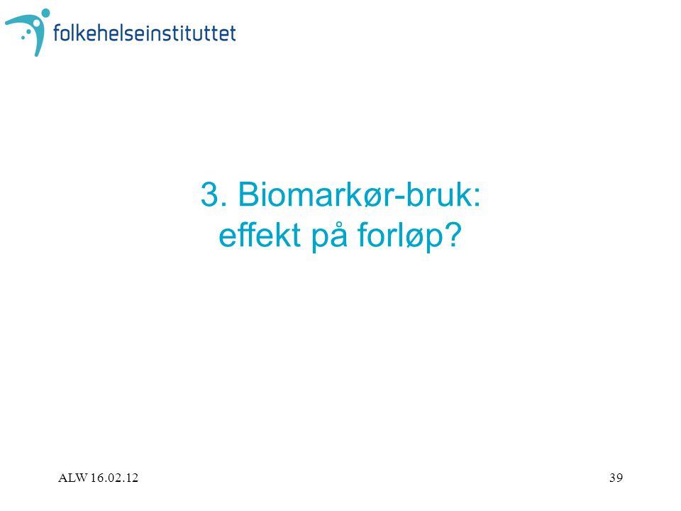 3. Biomarkør-bruk: effekt på forløp