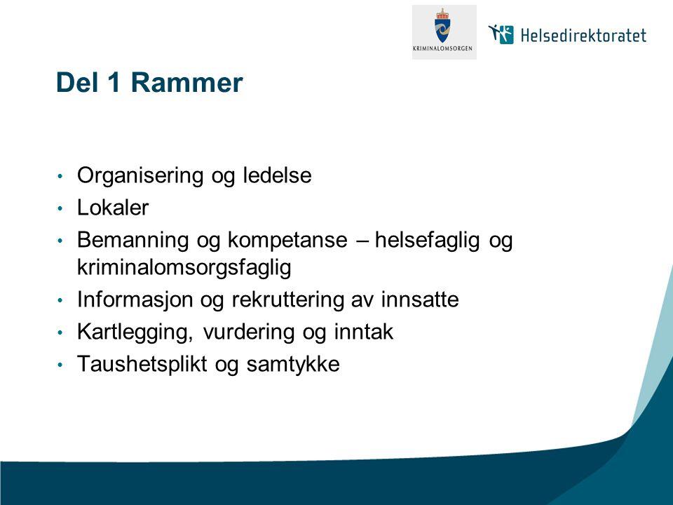 Del 1 Rammer Organisering og ledelse Lokaler