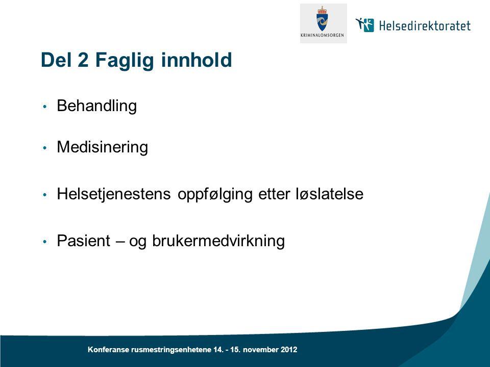 Del 2 Faglig innhold Behandling Medisinering