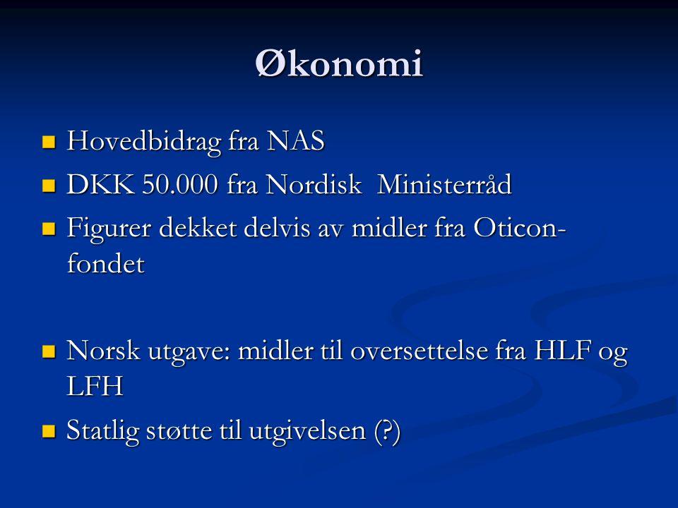 Økonomi Hovedbidrag fra NAS DKK 50.000 fra Nordisk Ministerråd