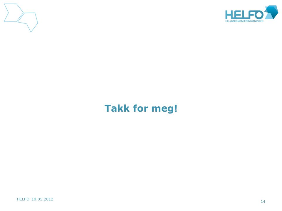 Takk for meg! HELFO 10.05.2012