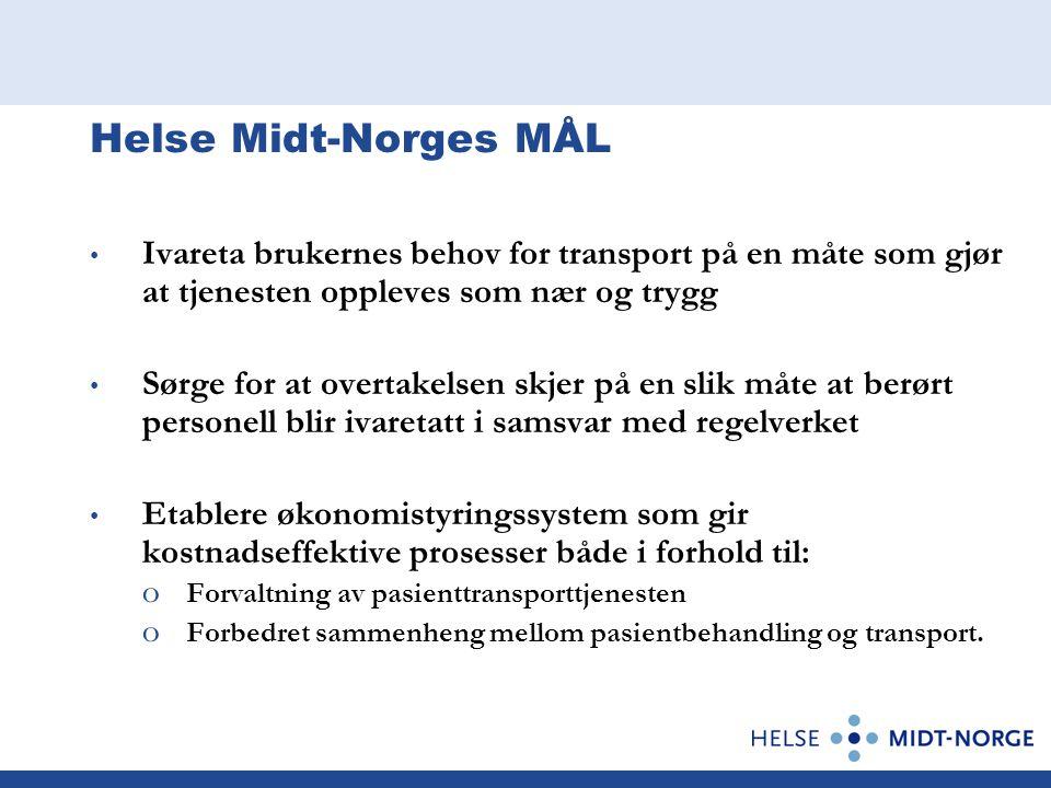 Helse Midt-Norges MÅL Ivareta brukernes behov for transport på en måte som gjør at tjenesten oppleves som nær og trygg.