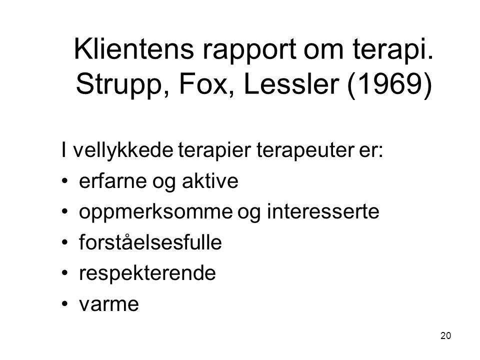 Klientens rapport om terapi. Strupp, Fox, Lessler (1969)