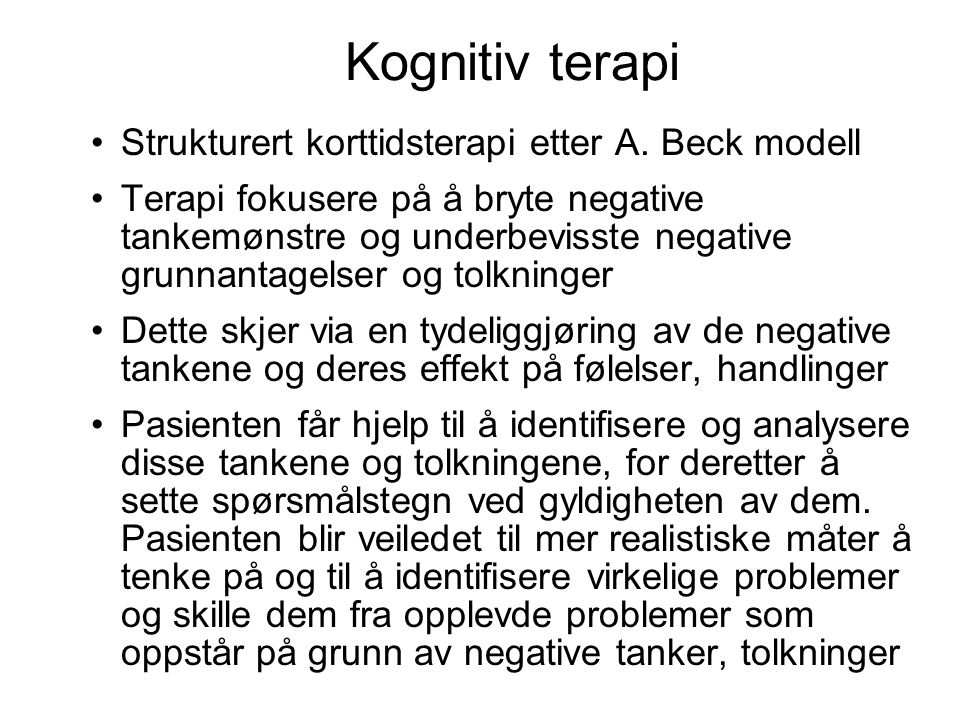 Kognitiv terapi Strukturert korttidsterapi etter A. Beck modell