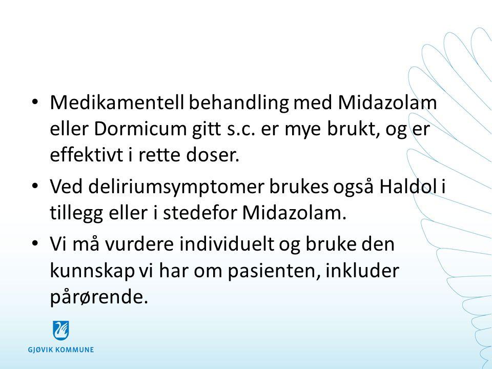 Medikamentell behandling med Midazolam eller Dormicum gitt s. c