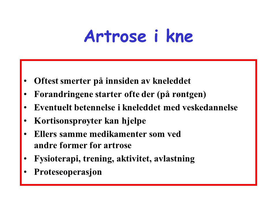 Artrose i kne Oftest smerter på innsiden av kneleddet